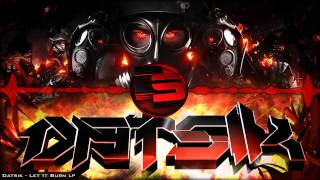 Datsik - Let It Burn LP (FULL / MIX)