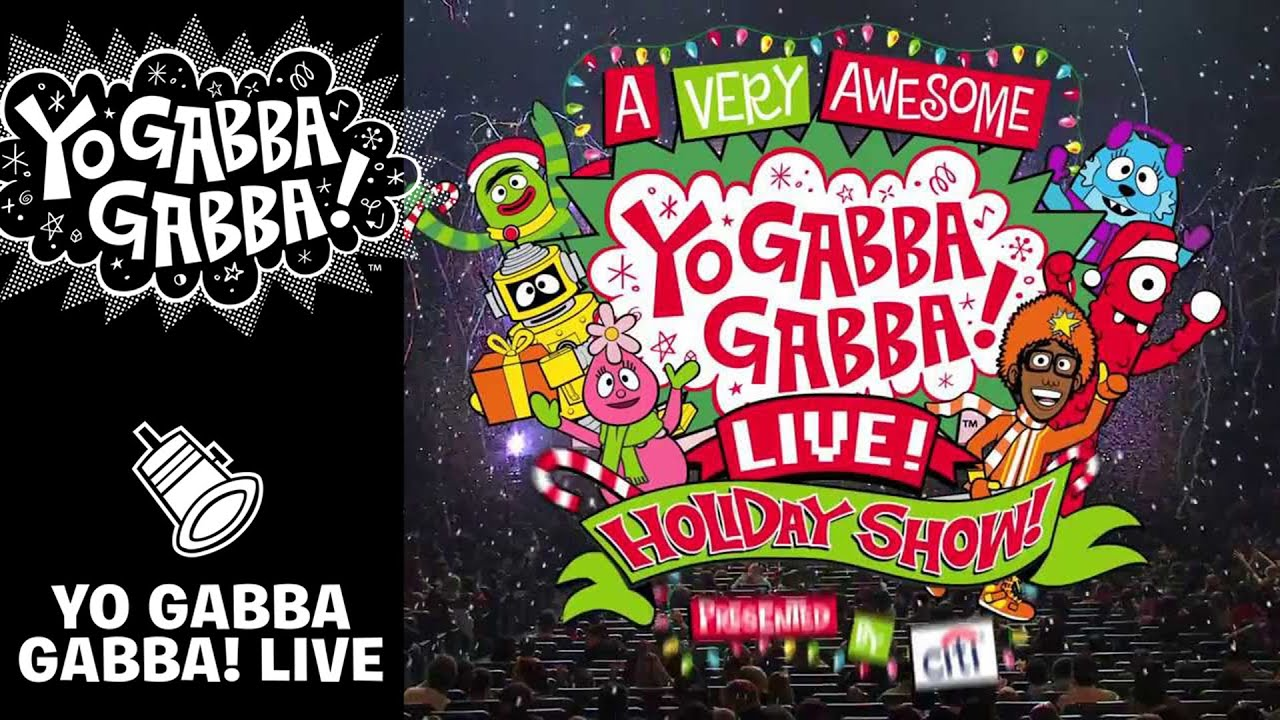 A Very Awesome Yo Gabba Gabba! Live! Holiday Show