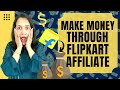 15 Tricks of making Money through Flipkart Affiliate Program   Earn Money   Affiliate Marketing