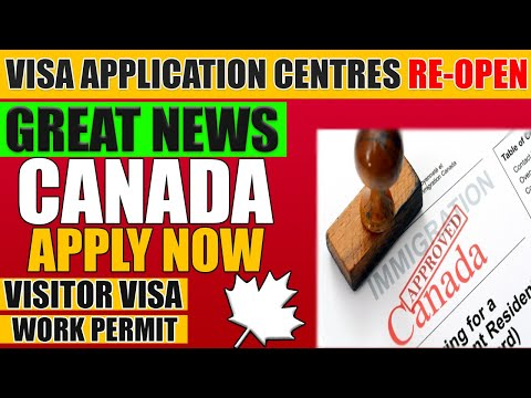 CANADA VISA APPLICATION CENTRES STARTING TO REOPEN 2020