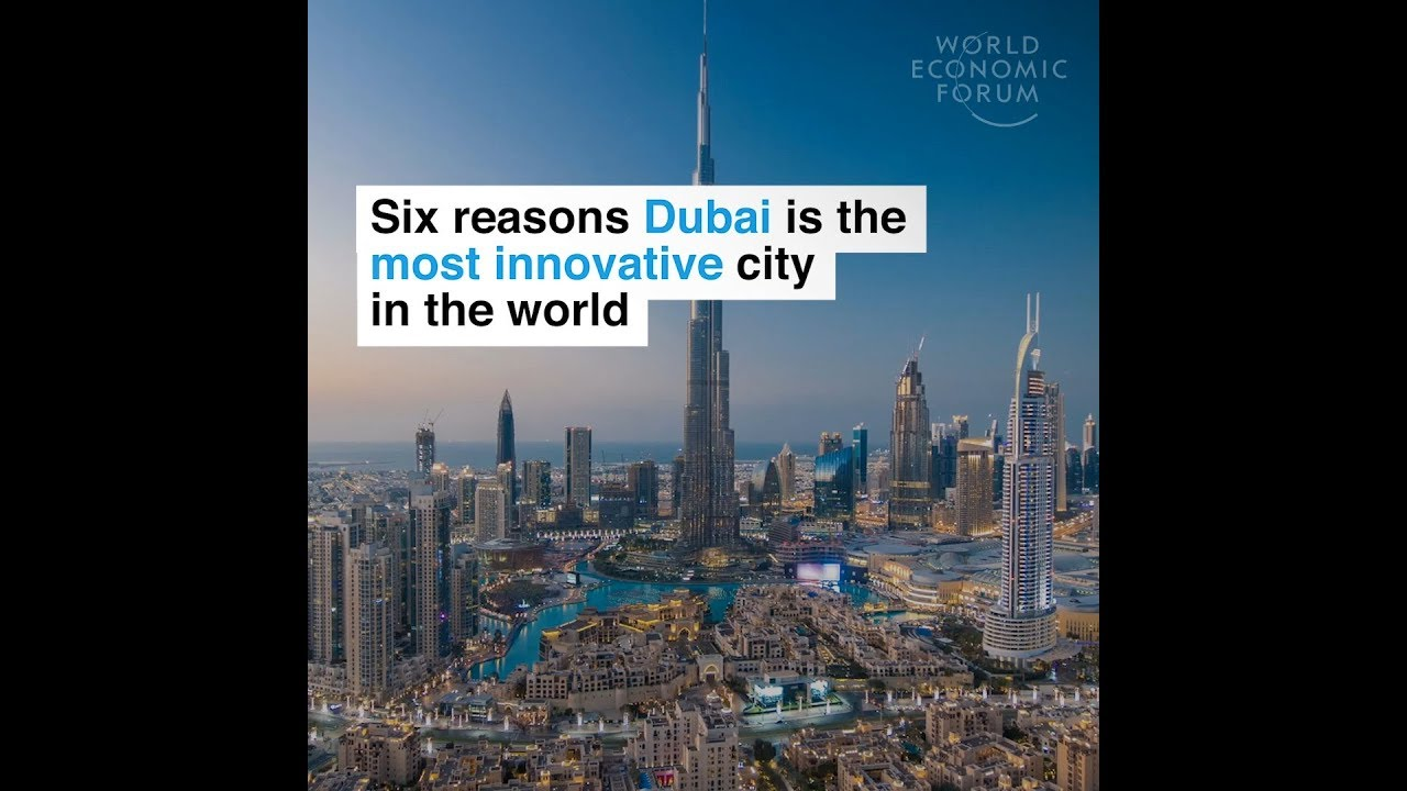 Six reasons Dubai is the most innovative city in the world