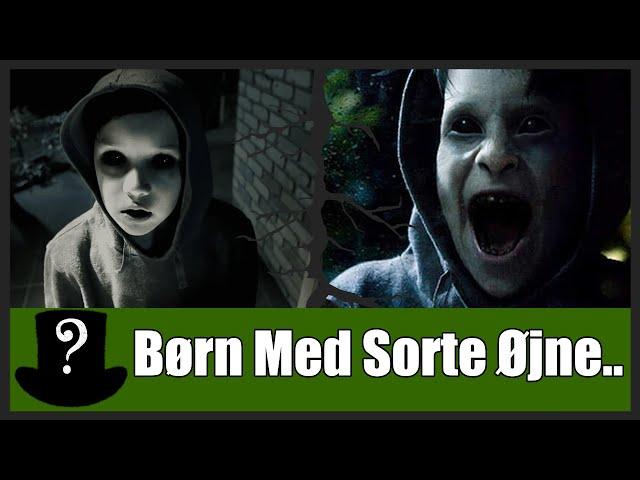 Uhyggelige Historier - Børn Med Sorte Øjne..
