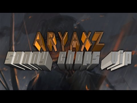 Aryaxz -  Sonny Chops (VIP)[FREE DOWNLOAD]