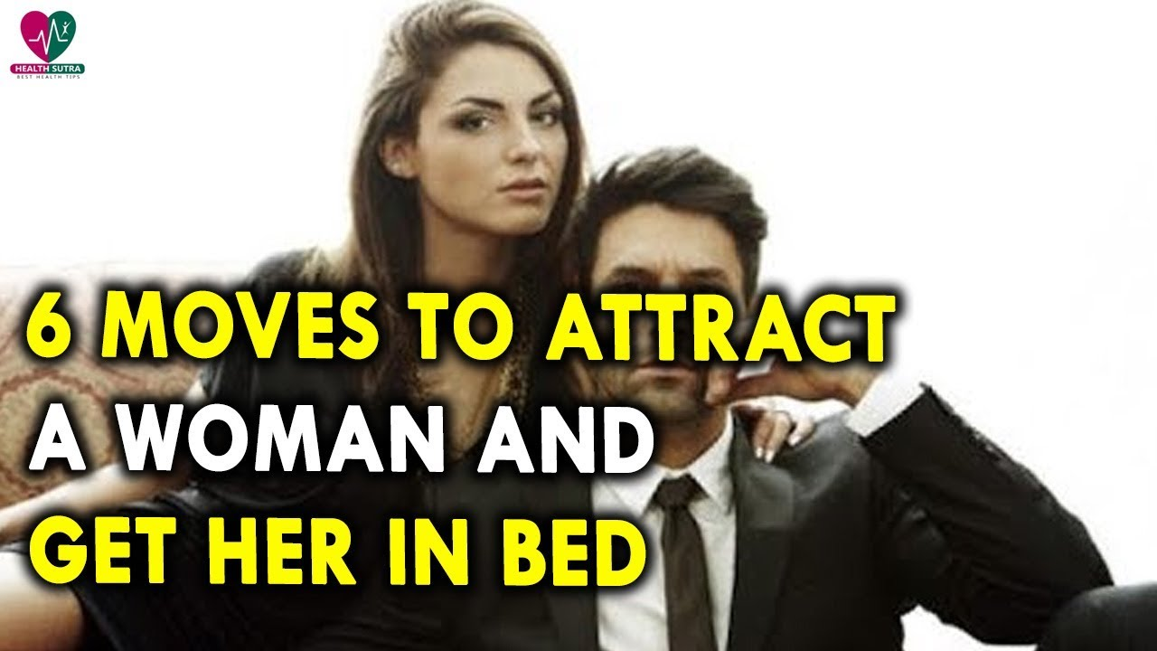 How to attract women to bed