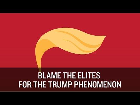 Blame the Elites for the Trump Phenomenon