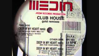 Club House - Deep In My Heart (A Touch of Techno Remix).wmv