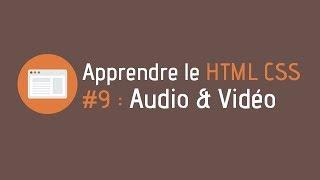 Créer un site internet - Tuto HTML CSS (#9 : Audio & Vidéo)