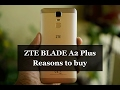ZTE Blade A2 Plus - Detailed Review - Reasons to Buy this massive battery mobile