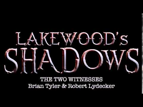 The Two Witnesses - Brian Tyler & Robert Lydecker [LAKEWOOD'S SHADOWS OST]