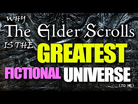 Why The Elder Scrolls is the GREATEST Fictional Universe (to me)