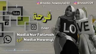Nadia Nur Fatimah Ft Hawasyi  Farhah Duet