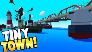 EXPANDING THE TOWN! BOATS AND BRIDGES for our CARTOON CITY! - Tiny Town VR Gameplay - VIVE Gameplay