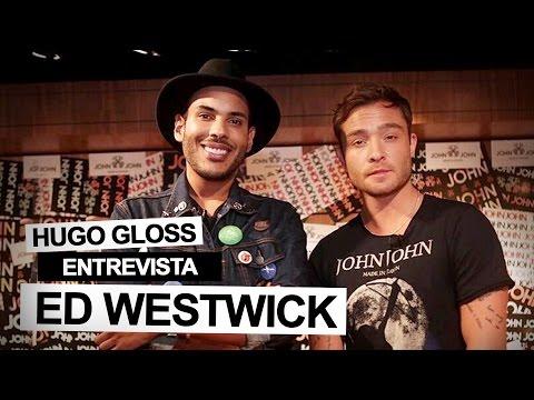 Hugo Gloss entrevista Ed Westwick, o inesquecível Chuck Bass