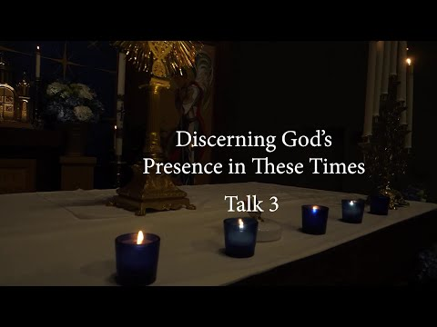 """Discerning God's Presence in These Times"" Talk 3 with Father Dan Leary"
