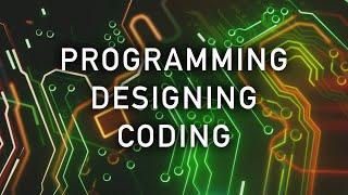 Programming ▫ Designing ▫ Coding ▫ Music