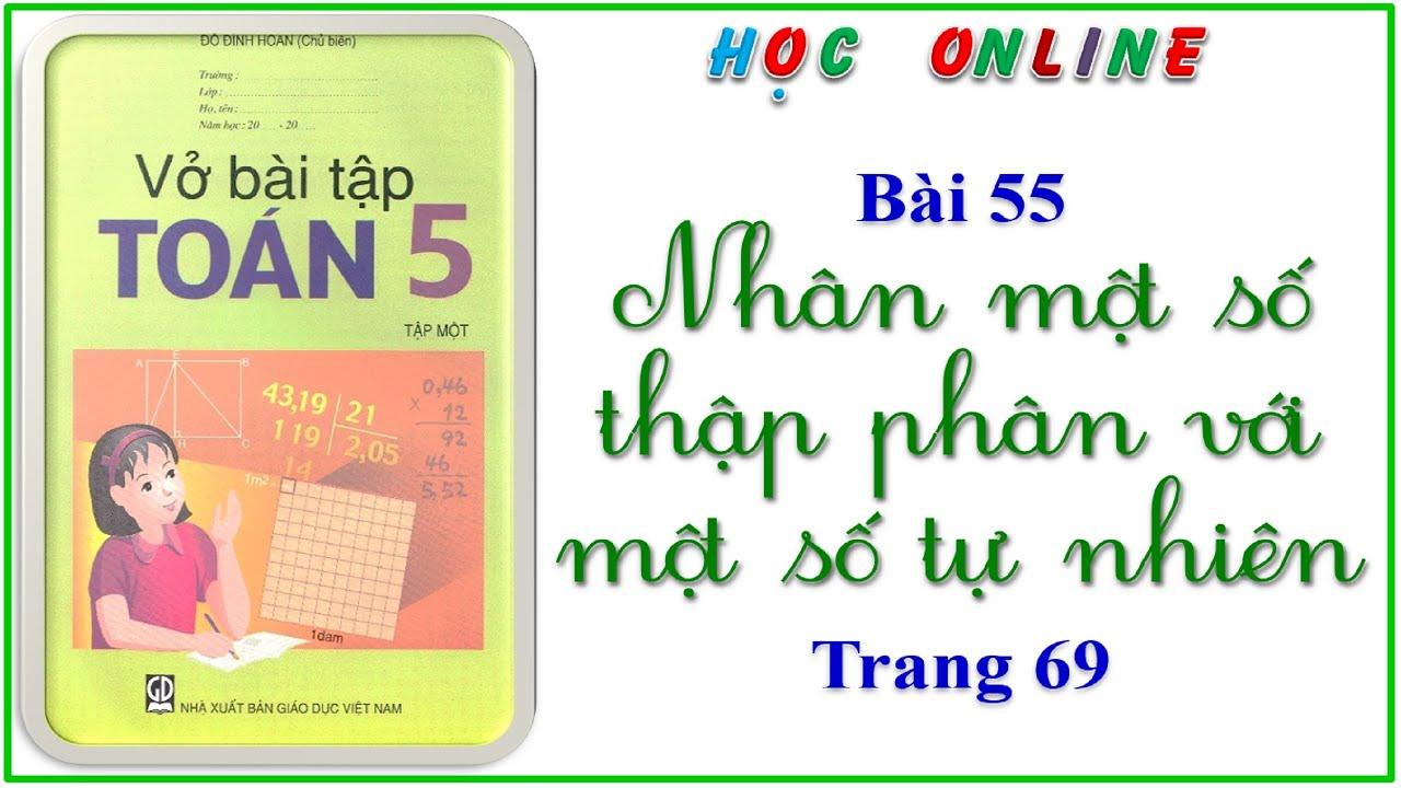 Vở bài tập toán 5 bài 55 nhân một số thập phân với một số tự nhiên – trang 69