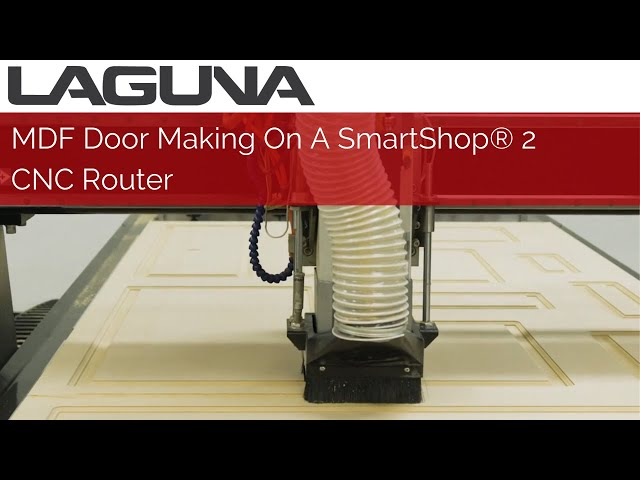 MDF Door Making On A SmartShop® 2 CNC Router | Laguna Tools