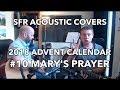 SFR Acoustic Covers 2018 Advent Calendar - #10 Mary's Prayer (Danny Wilson)
