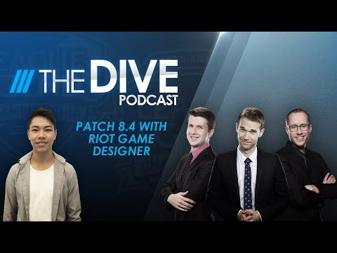 The Dive: Patch 8.4 with Riot Game Designer (Season 2, Episode 7)