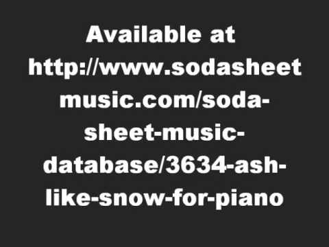 Ash Like Snow Piano Sheets