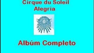Alegría - Cirque du Soleil ~ Álbum Completo(Este es el álbum completo del disco de Cirque du Soleil