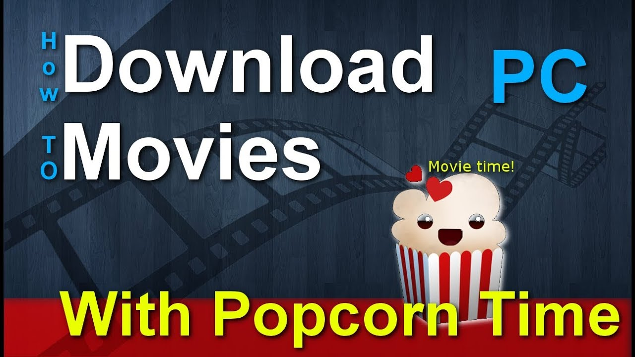 How to download movies from Popcorn Time (ON PC) 2018