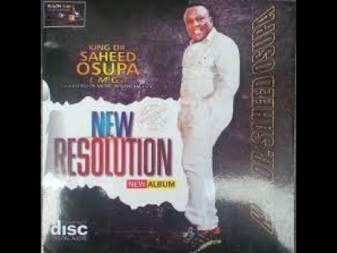 Download NEW RESOLUTION AN ALBUM BY KING SAHEED OSUPA