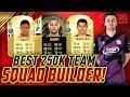 BEST 250K TEAM FOR FUT CHAMPIONS! SQUAD BUILDER FIFA 18 ULTIMATE TEAM!