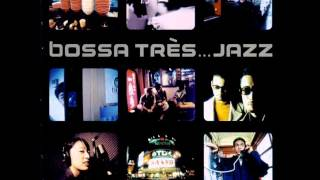 Bossa Très...Jazz!, When Japan Meets Europe Vol. 1 (Full Album)
