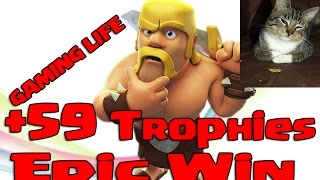 Clash of Clans - Trophies +59 (Epic Win) !!!!!