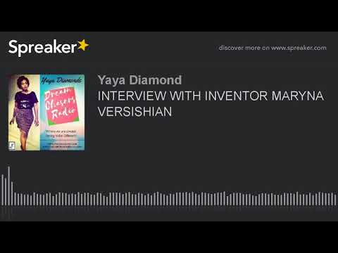 INTERVIEW WITH INVENTOR MARYNA VERSISHIAN