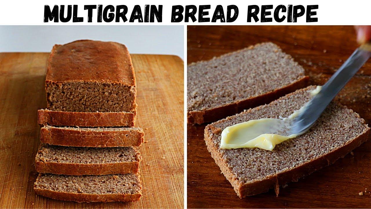 Multigrain Bread Recipe |  How To Make Healthy Multigrain Bread