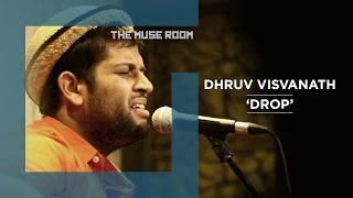 Gambar cover Drop - Dhruv Visvanath - The Muse Room