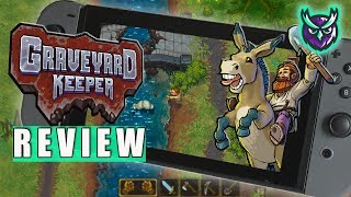 Graveyard Keeper Switch Review - A Ghoulish Delight? (Video Game Video Review)