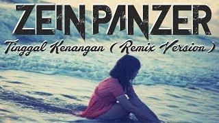Zein Panzer - Remix Tinggal Kenangan Hip - Hop Ambon ( Remix Version )