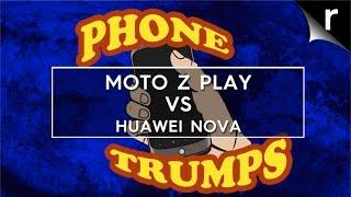 Phone Trumps: Moto Z Play vs Huawei Nova