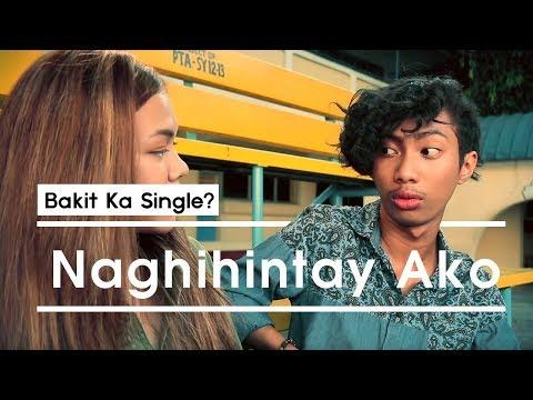"""Bakit Ka Single? - """"Naghihintay Ako"""""""