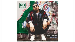 Ro James - Already Knew That REMIX (Audio) ft. G-Eazy