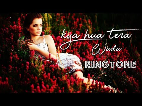 Kya Hua Tera Wada Ringtone Download MP3 | New Song Ringtone 2018 | Best Ringtones 2018