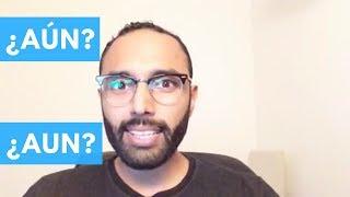 🔴 Aún y Aun ¿Aún o Aun? | #EspañolReal