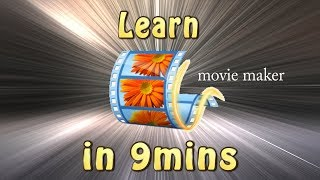 Movie Maker Tutorial | Learn Movie Maker in 9 minutes