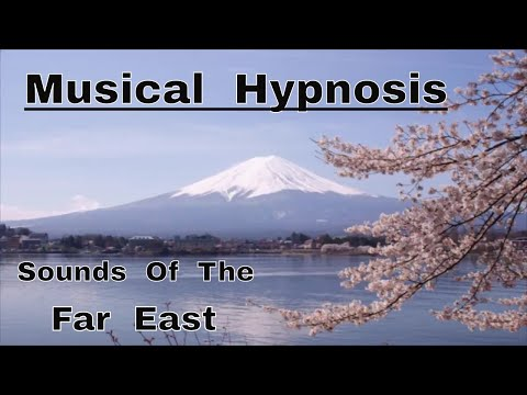 Musical Hypnosis: Sounds Of The Far East