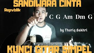 Kunci gitar simpel (Sandiwara cinta - Repvblik) by Thoriq Bakhri tutorial gitar untuk pemula