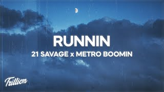 21 Savage x Metro Boomin - Runnin (Lyrics)