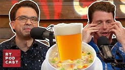 Is Beer Just Gross Soup? - Ep. #587 - RT Podcast