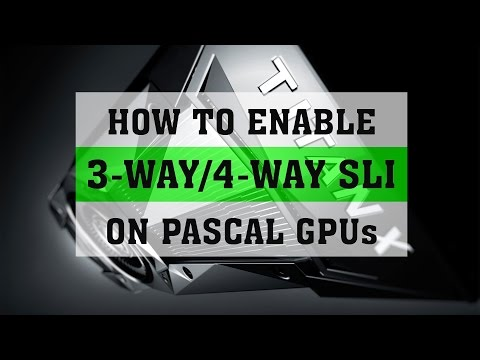 HOW TO ENABLE 3 WAY or 4 WAY SLI ON PASCAL GPUs | GTX 1080 OR GTX TITAN XP | ThirtyIR
