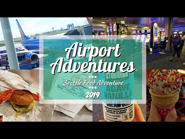 HTX ✈️ VEGAS ✈️ SEATTLE Dick's Burger!  Airport Adventures   Seattle Food Adventure 2019 Part 1
