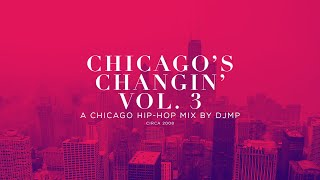 Chicago's Changin' Mixtape Vol.3 | Chicago Hip-Hop Mix - Undergound Throwback - 2008 Hip-Hop Mix
