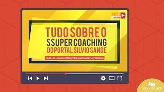 TUDO SOBRE O SSUPER COACHING DO PORTAL SILVIO SANDE