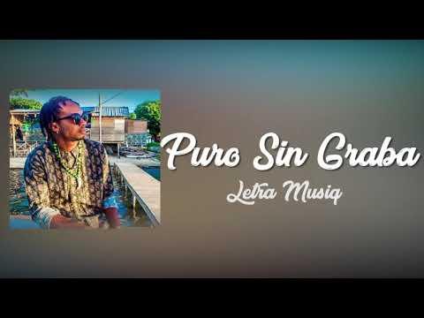 LETRA MUSIQ | PURO SIN GRABA